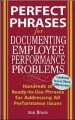 Go to record Perfect phrases for documenting employee performance probl...