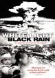 Go to record White light, black rain [videorecording] : the destruction...