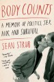 Go to record Body counts : a memoir of politics, sex, AIDS, and survival