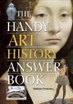 Go to record The handy art history answer book