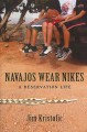 Go to record Navajos wear Nikes : a reservation life