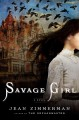 Go to record Savage girl : a novel