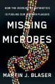 Go to record Missing microbes : how the overuse of antibiotics is fueli...