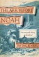 Go to record The ark before Noah : decoding the story of the flood
