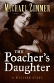 Go to record The poacher's daughter : a western story
