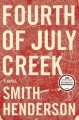 Go to record Fourth of July Creek : a novel