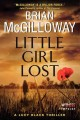 Go to record Little girl lost : a Lucy Black Thriller