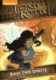 Go to record The legend of Korra. Book two, Spirits [videorecording]