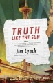 Go to record Truth like the sun