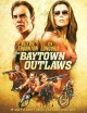 Go to record The Baytown outlaws [videorecording]