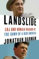 Go to record Landslide : LBJ and Ronald Reagan at the dawn of a new Ame...