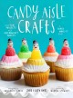 Go to record Candy aisle crafts : a super make-it book