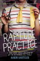 Go to record Rapture practice : a true story about growing up gay in an...
