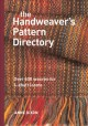 Go to record The handweaver's pattern directory : over 600 weaves for 4...