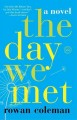 Go to record The day we met : a novel