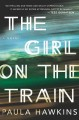 Go to record The girl on the train [text (large print)]