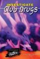 Go to record Investigate club drugs