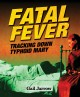 Go to record Fatal fever : tracking down Typhoid Mary