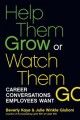 Go to record Help them grow or watch them go : career conversations emp...