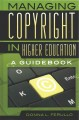 Go to record Managing copyright in higher education : a guidebook