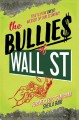 Go to record The bullies of wall street : this is how greed messed up o...