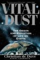 Go to record Vital dust : life as a cosmic imperative