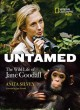 Go to record Untamed : the wild life of Jane Goodall