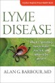 Go to record Lyme disease : why it's spreading, how it makes you sick, ...