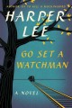 Go to record Go set a watchman : a novel