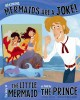 Go to record No kidding, mermaids are a joke! : the story of the little...