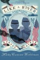 Go to record Like a river : a Civil War novel