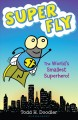 Go to record Super Fly : the world's smallest superhero!