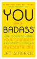 Go to record You are a bad ass : how to stop doubting your greatness an...