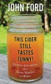 Go to record This cider still tastes funny! [text (large print)] : furt...