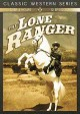 Go to record The Lone Ranger [videorecording].