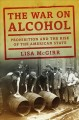 Go to record The war on alcohol : Prohibition and the rise of the Ameri...