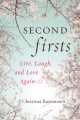 Go to record Second firsts : live, laugh, and love again