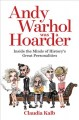 Go to record Andy Warhol was a hoarder : inside the minds of history's ...
