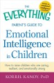 Go to record The everything parent's guide to emotional intelligence in...