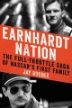 Go to record Earnhardt nation : the full-throttle saga of NASCAR's firs...