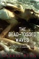 Go to record The dead-tossed waves