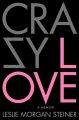 Go to record Crazy love : a memoir