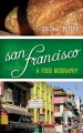 Go to record San Francisco : a food biography