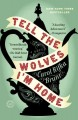 Go to record Tell the wolves I'm home : a novel