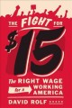 Go to record The fight for fifteen : the right wage for a working America