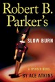 Go to record Robert B. Parker's Slow burn