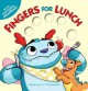 Go to record Fingers for lunch [board book]
