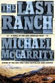 Go to record The last ranch : a novel of the new American West