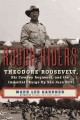 Go to record Rough Riders : Theodore Roosevelt, his cowboy regiment, an...