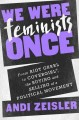 Go to record We were feminists once : from Riot Grrrl to CoverGirl®, th...
